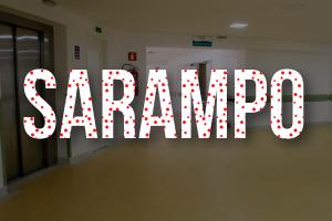 Sarampo volta a atacar: como se prevenir? - HSF