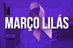 Março Lilás mês de conscientização sobre o câncer de colo de útero - HSF